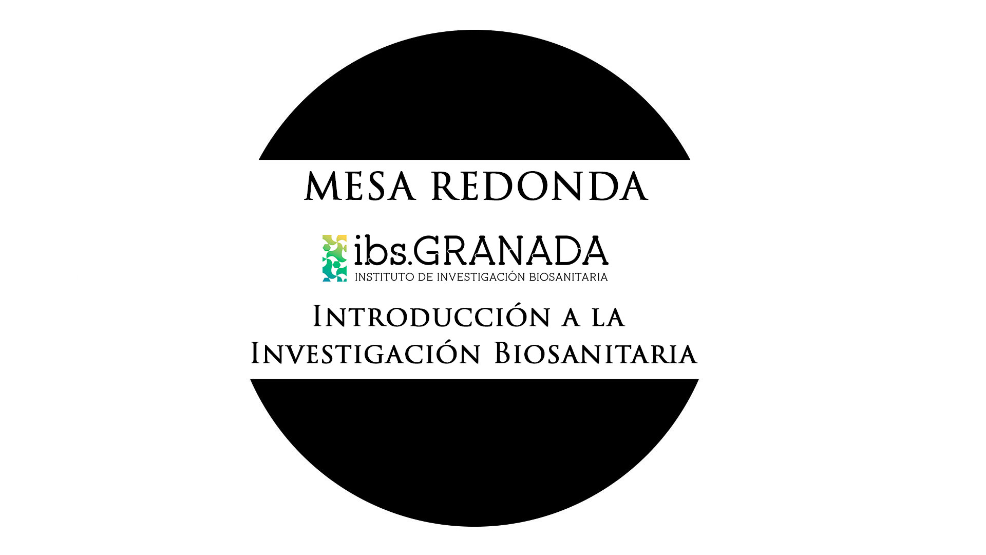 Mesa redonda Introducción a la Investigación Biosanitaria